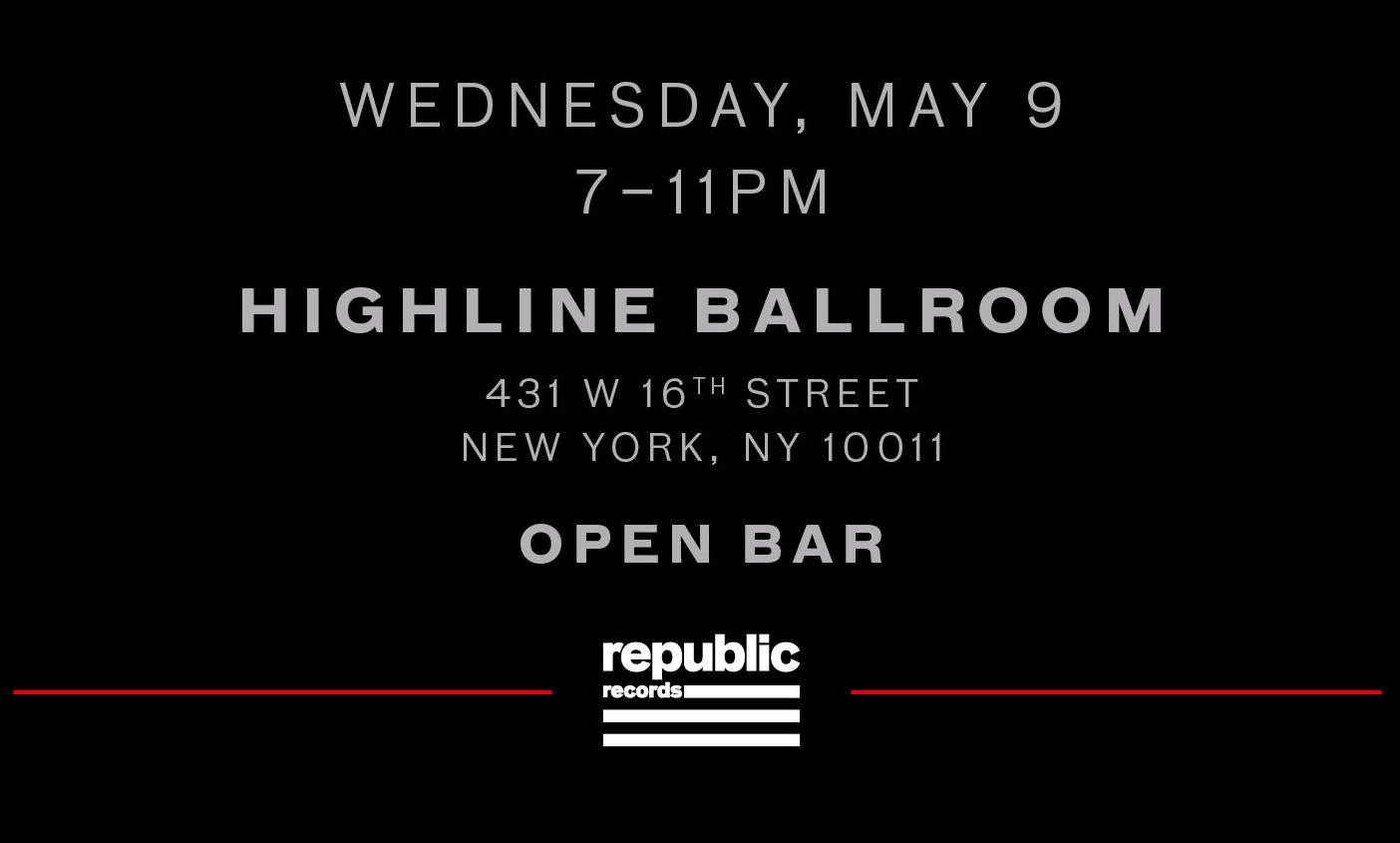 Wednesday, May 9. 7-11PM. Highline Ballroom - 431 W 16th Street. New York, NY 10011. Open Bar