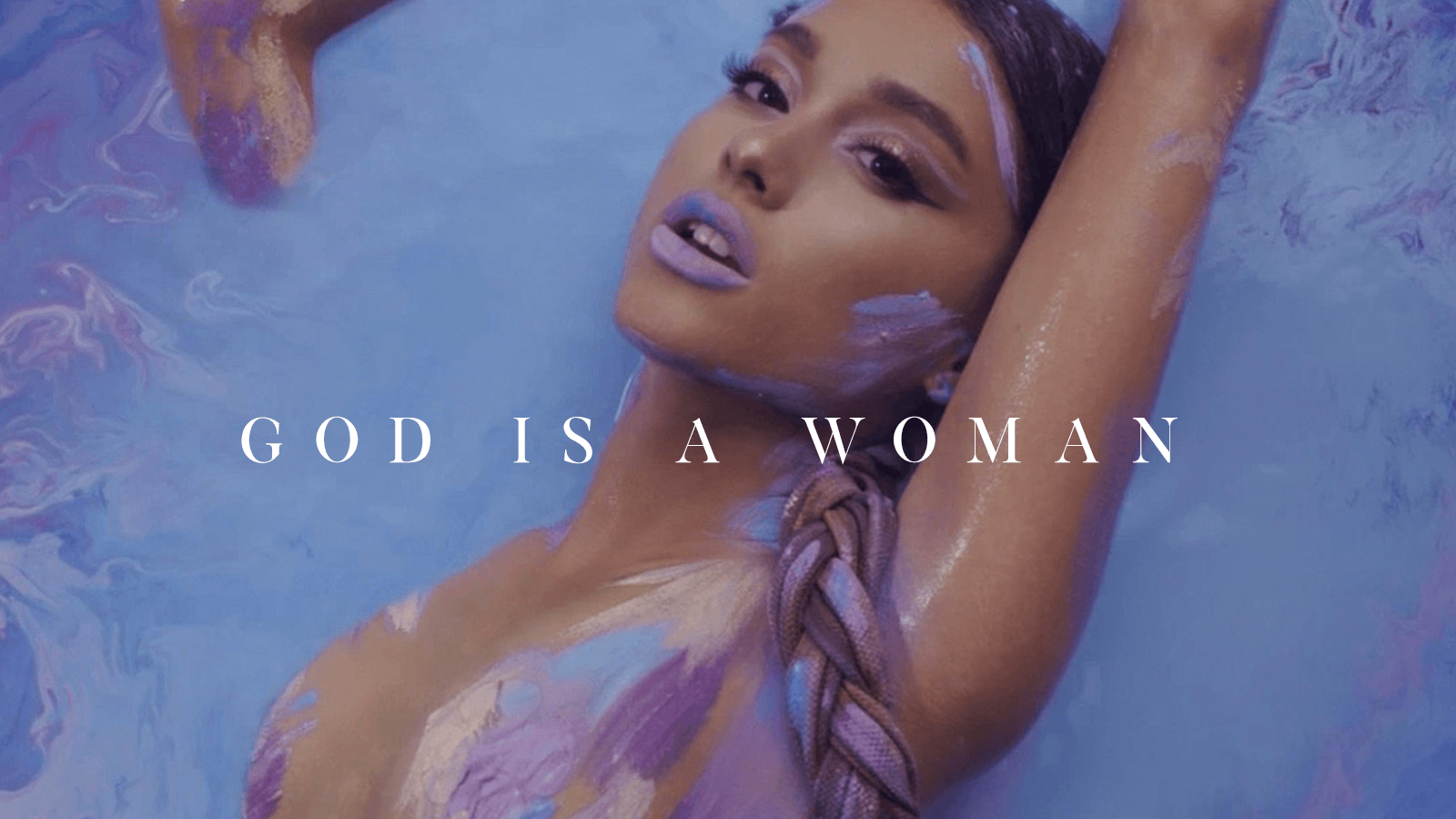 Ariana Grande - god is a women