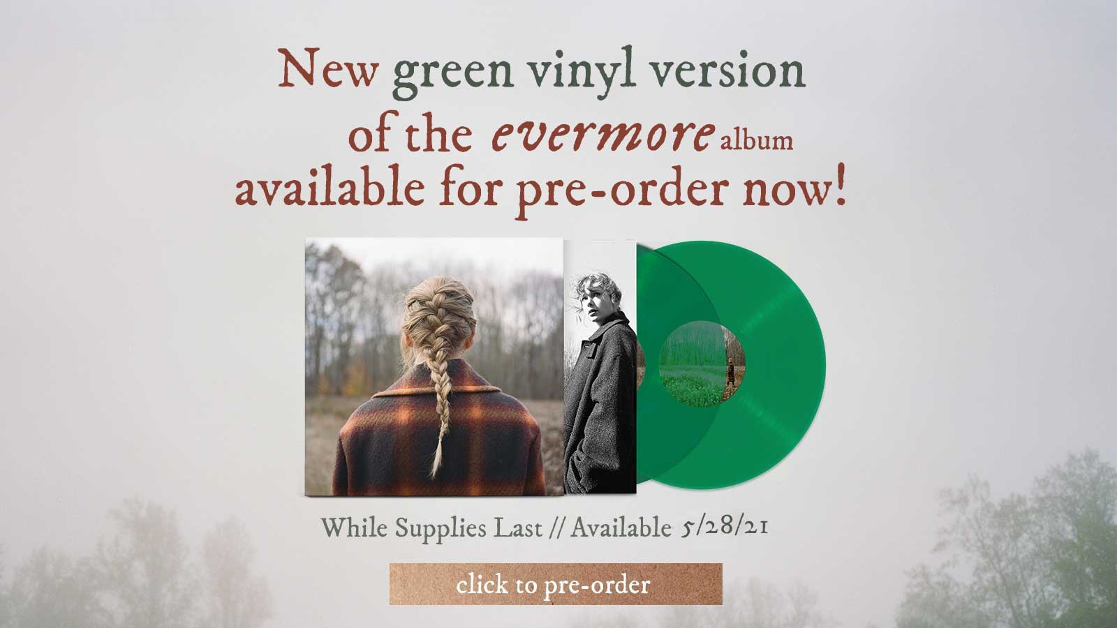 New green vinyl version of the evermore album available for pre-order now! While supplies last // Available 5/28/21