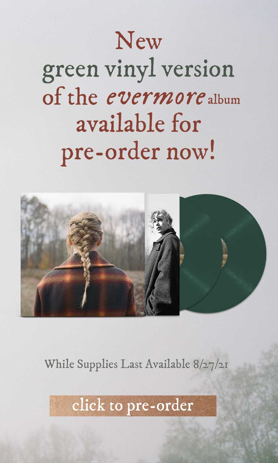 New green vinyl version of the evermore album available for pre-order now! While supplies last // Available 8/27/21